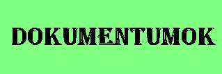 Dokumentumok, tanulságos adatok, írások